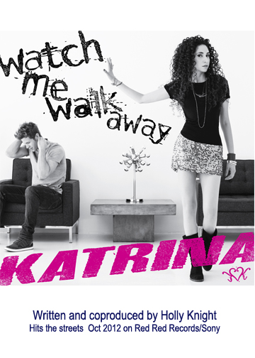 Katrina - Watch Me Walk Away